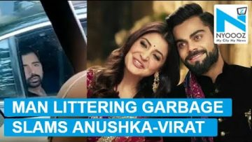 The man caught littering by Anushka slams the couple for being rude